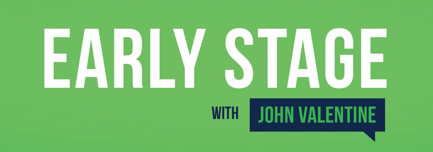 Early Stage Podcast with John Valentine